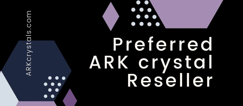 Copy of Become a Preferred ARK crystal Reseeler